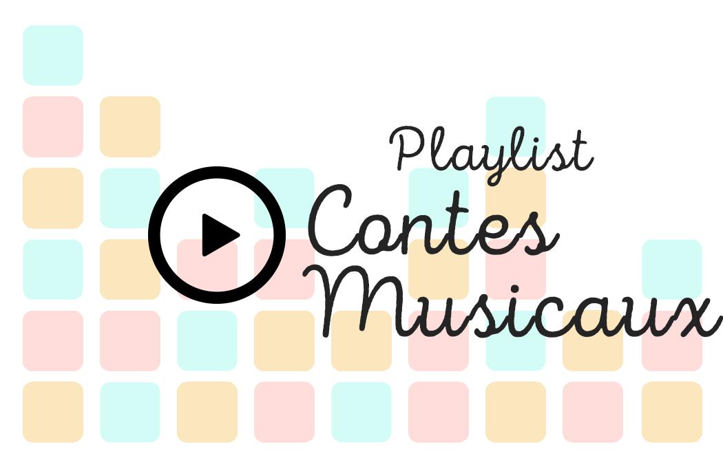 Playlist Contes Musicaux